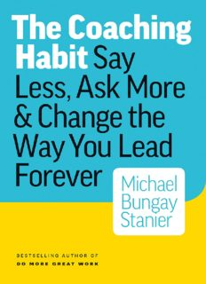 The Coaching Habit_ Say Less, Ask More & Change the Way You Lead Forever ( ebfinder.com ).pdf