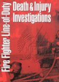 Fire Fighter Line-of-Duty Death and Injury Investigations Manual