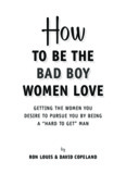 to Be the Bad Boy Women Love