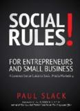 Social Rules! - A Common Sense Guide to Social Media Marketing