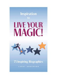 Inspiration to Live Your Magic: 75 Inspiring Biographies