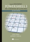Learn Windows PowerShell 3 in a Month of Lunches