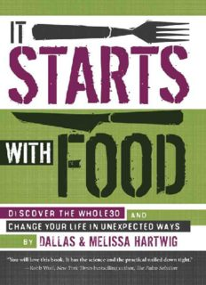 It Starts with Food: Discover the Whole30 and Change Your Life in Unexpected Ways