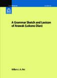 A Grammar Sketch and Lexicon of Arawak (Lokono Dian)