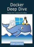 Docker Deep Dive by Nigel Poulton 2017
