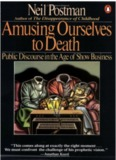 Neil Postman - Amusing Ourselves To Death (1985).pdf