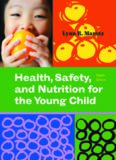 Health, Safety, and Nutrition for the Young Child: 8th Edition