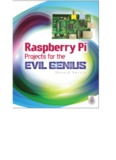 Raspberry Pi® Projects for the Evil Genius