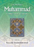 The Prophet Muhammad A Simple Guide to his Life