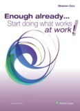 Enough already… Start doing what works at work!