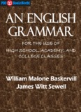 An English Grammar, by William Malone Baskervill and James Witt Sewell