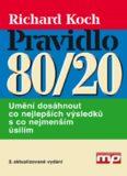 Pravidlo 80/20 Umění dosáhnout co nejlepších výsledků s co nejmenším úsilím