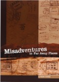 Misadventures in Far Away Places