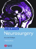 Blackwell Publishing – Andrew H. Kaye – Essential Neurosurgery