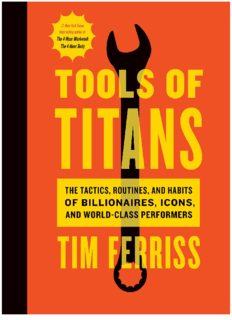 Tools of Titans_ The Tactics, Routines, and Habits of Billionaires, Icons, and World-Class Performer ( ebfinder.com ).pdf