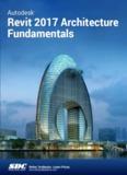 Autodesk Revit 2017 Architecture Fundamentals