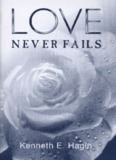 Love Never Fails By Kenneth E. Hagin