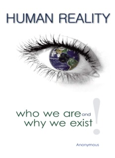HUMAN REALITY—Who We Are and Why We Exist!