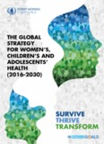 The Global Strategy For Women's, Children's And Adolescents' Health - Every Woman Every Child