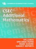 CSEC® Additional Mathematics Syllabus, Specimen Papers, Mark Schemes and Subject Reports