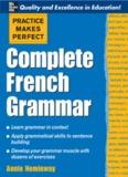 Practice Makes Perfect Complete French Grammar - Entre Nous