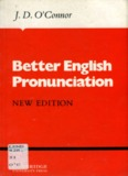 Better English Pronunciation by O'Conner J D CUP