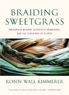 Braiding Sweetgrass_ Indigenous Wisdom, Scientific Knowledge and the Teachings of Plants ( ebfinder.com ).pdf