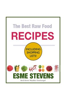 The Best Raw Food RECIPES: How To Eat Yourself Healthy