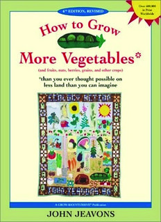 How to Grow More Vegetables : And Fruits, Nuts, Berries