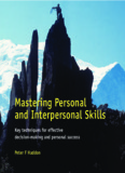 Mastering Personal and Interpersonal Skills Mastering Personal and Interpersonal Skills