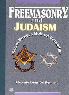 Freemasonry and Judaism: Secret Powers Behind