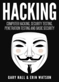 Hacking: Computer Hacking, Security Testing,Penetration Testing, and Basic Security